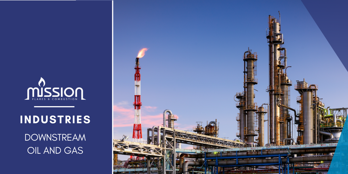 How Mission Flares Offers Solutions in Downstream Oil and Gas